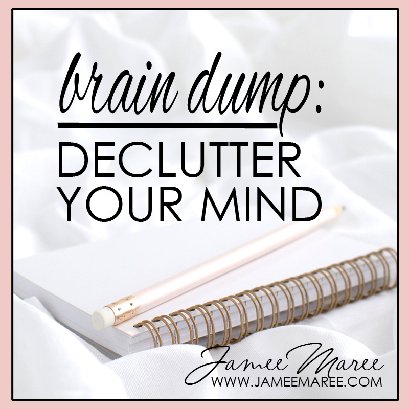 brain dump: declutter your mind